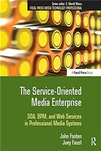 eBook The Service-Oriented Media Enterprise: SOA, BPM, and Web Services in Professional Media Systems (Focal Press Media Technology Professional Series) download