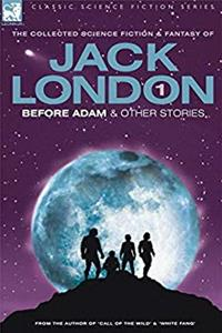 eBook Jack London 1 - Before Adam  Other Stories (Classic Science Fiction) download