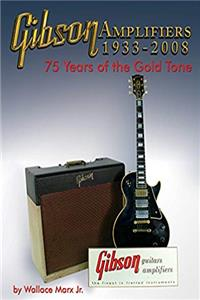 eBook Gibson Amplifiers 1933-2008: 75 Years of the Gold Tone, Book  CD-ROM (Blue Book) download
