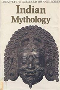 eBook Indian Mythology (Library of the World's Myths and Legends) download