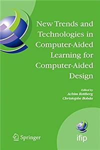 eBook New Trends and Technologies in Computer-Aided Learning for Computer-Aided Design: IFIP International Working Conference: EduTech 2005, Perth, ... in Information and Communication Technology) download