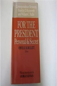 eBook For the President, Personal and Secret: Correspondence with Franklin D.Roosevelt download