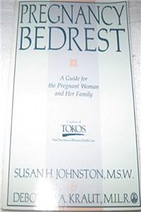 eBook Pregnancy Bedrest: A Guide for the Pregnant Woman and Her Family download