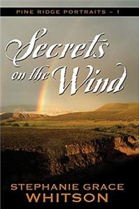 eBook Secrets on the Wind (Pine Ridge Portraits #1) download