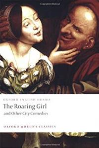 eBook The Roaring Girl and Other City Comedies (Oxford World's Classics) download
