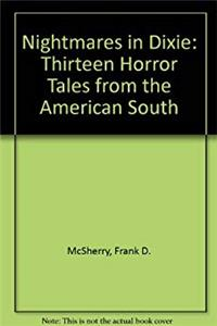eBook Nightmares in Dixie: Thirteen Horror Tales from the American South download