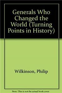 eBook Generals Who Changed the World (Turning Points in History) download