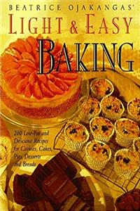 eBook Beatrice Ojakangas' Light and Easy Baking: More Than 200 Low-Fat and Delicious Recipes for Cookies, Cakes, Pies, Desserts a nd Breads download