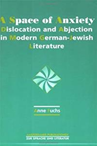 eBook A Space of Anxiety.Dislocation and Abjection in Modern German-Jewish Literature.(Amsterdamer Publikationen zur Sprache und Literatur 138) download