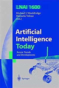 eBook Artificial Intelligence Today: Recent Trends and Developments (Lecture Notes in Computer Science) download
