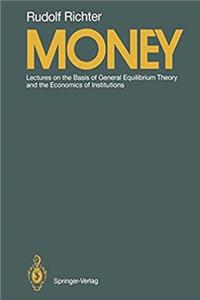 eBook Money: Lectures on the Basis of General Equilibrium Theory and the Economics of Institutions download
