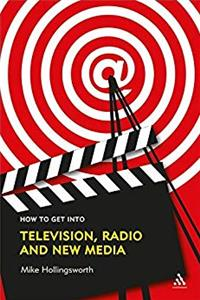 eBook How to Get Into Television, Radio and New Media download
