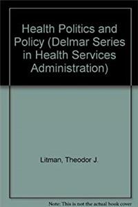eBook Health Politics and Policy (Delmar Series in Health Services Administration) download