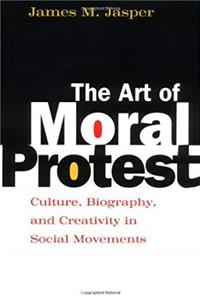 eBook The Art of Moral Protest: Culture, Biography, and Creativity in Social Movements download