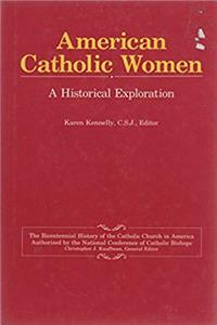 eBook American Catholic Women: A Historical Exploration (Bicentennial History of the Catholic Church in America) download