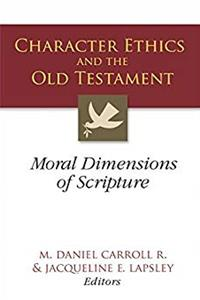eBook Character Ethics and the Old Testament: Moral Dimensions of Scripture download