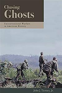 eBook Chasing Ghosts: Unconventional Warfare in American History download