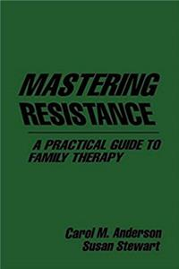 eBook Mastering Resistance: A Practical Guide to Family Therapy (The Guilford Family Therapy Series) download