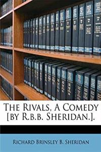 eBook The Rivals, A Comedy [by R.b.b. Sheridan.]. download