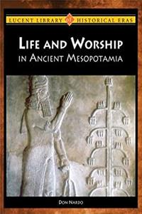 eBook Life and Worship in Ancient Mesopotamia (Lucent Library of Historical Eras) download