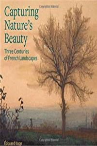 eBook Capturing Nature's Beauty: Three Centuries of French Landscapes download