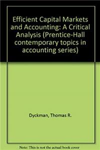 eBook Efficient Capital Markets and Accounting: A Critical Analysis (Prentice-Hall contemporary topics in accounting series) download