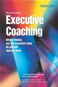 eBook Executive Coaching: How to Choose, Use and Maximize Value for Yourself and Your Team download