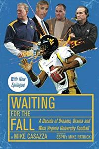 eBook Waiting for the Fall: A Decade of Dreams, Drama and West Virginia University Football download