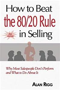 eBook How to Beat the 80/20 Rule in Selling: Why Most Salespeople Don't Perform and What to Do About It download