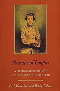 eBook Portraits of Conflict: A Photographic History of Louisiana in the Civil War (Portraits of Conflict (Paperback)) download