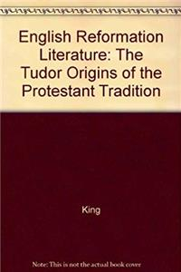 eBook English Reformation Literature: The Tudor Origins of the Protestant Tradition download