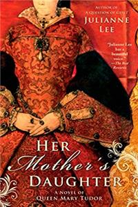 eBook Her Mother's Daughter: A Novel of Queen Mary Tudor download