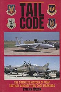 eBook Tail Code USAF: The Complete History of USAF Tactical Aircraft Tail Code  Markings (Schiffer Military Aviation History) download