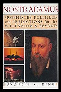 eBook Nostradamus: Prophecies of the World's Greatest Seer : Prophecies Fulfilled and Predictions for the Millennium  Beyond download