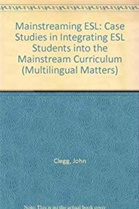 eBook Mainstreaming Esl: Case-Studies in Integrating Esl Students into the Mainstream Curriculum (Multilingual Matters) download