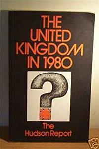 eBook The United Kingdom in 1980: The Hudson Report download