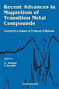 eBook Recent Advances in Magnetism of Transition Metal Compounds: A Festschrift in Honour of Professor K. Motizuki download