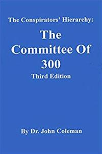 eBook The Conspirators Hierarchy: The Committee of Three Hundred download