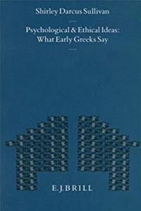 eBook Psychological and Ethical Ideas: What Early Greeks Say (Mnemosyne, Bibliotheca Classica Batava Supplementum) download