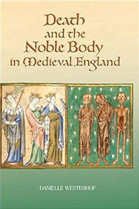 eBook Death and the Noble Body in Medieval England download