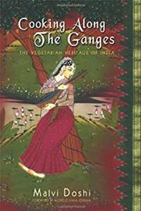 eBook Cooking Along the Ganges: The Vegetarian Heritage of India download