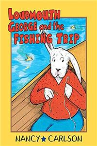 eBook Loudmouth George and the Fishing Trip (Nancy Carlson's Neighborhood) download