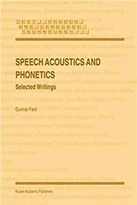 eBook Speech Acoustics and Phonetics: Selected Writings (Text, Speech and Language Technology) download
