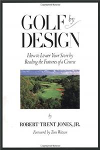 eBook Golf by Design: How to Lower Your Score by Reading the Features of a Course download