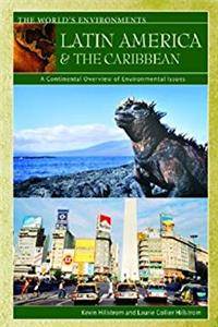 eBook Latin America  the Caribbean: A Continental Overview of Environmental Issues (The World's Environments) download