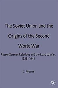 eBook The Soviet Union and the Origins of the Second World War: Russo-German Relations and the Road to War, 1933-1941 (The Making of the Twentieth Century) download