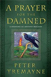 eBook A Prayer for the Damned: A Mystery of Ancient Ireland (Mysteries of Ancient Ireland featuring Sister Fidelma of Cashel) download