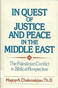 eBook In Quest of Justice and Peace in the Middle East: The Palestinian Conflict in Biblical Perspective download