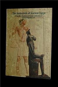 eBook The immortals of ancient Egypt: From the Abraham Guterman collection of ancient Egyptian art (Catalogue) download