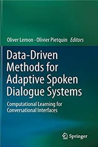 eBook Data-Driven Methods for Adaptive Spoken Dialogue Systems: Computational Learning for Conversational Interfaces download